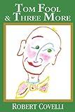 Tom Fool and Three More, Robert Covelli, 0595220347