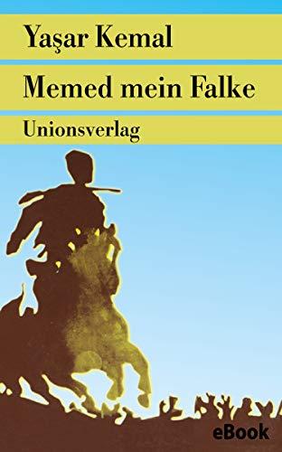 Memed mein Falke: Roman. Memed-Romane I (German Edition)