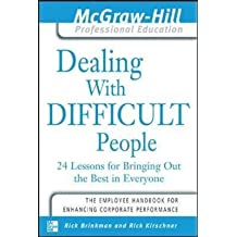 [(Dealing with Difficult People : 24 Lessons for Bringing Out the Best in Everyone)] [By (author) Dr. Rick Brinkman] published on (March, 2003)
