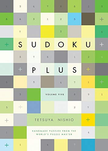 Handmade Puzzles from the Worlds Puzzle Master Sudoku Plus Volume Five