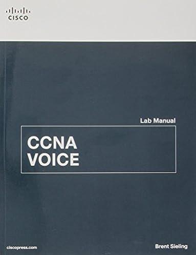 ccna voice lab manual brent sieling 9781587132995 amazon com books rh amazon com Cisco Lab Exercises CCNA Practice Labs