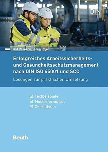 Erfolgreiches Arbeitssicherheits  Und Gesundheitsschutzmanagement Nach DIN ISO 45001 Und SCC  Lösungen Zur Praktischen Umsetzung Textbeispiele Musterformulare Checklisten  Beuth Praxis
