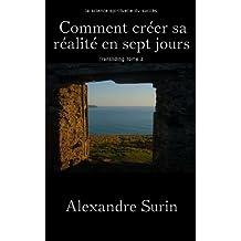 Comment créer sa réalité en 7 jours (Transliding t. 3) (French Edition)