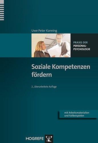 Soziale Kompetenzen fördern (Praxis der Personalpsychologie, Band 10)