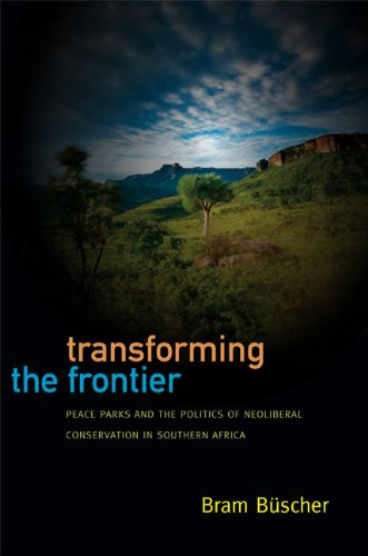 Read Online Transforming the Frontier: Peace Parks and the Politics of Neoliberal Conservation in Southern Africa pdf epub