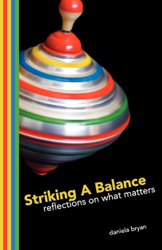 Striking A Balance: Reflections on What Matters
