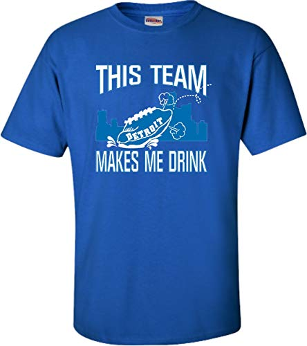 - Go All Out Large Royal Blue Adult This Team Makes Me Drink Funny Football Detroit T-Shirt