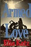 Armed Love, Elia Katz, 0030867096