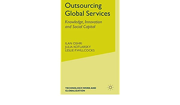 Outsourcing Global Services: Knowledge, Innovation and Social Capital