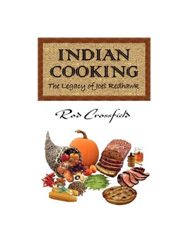 Indian Cooking: The Legacy of Joel Redhawk by Rod Crossfield