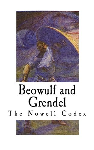 Beowulf and Grendel: A Short Story from the Epic English Poem Beowulf (The Nowell Codex)
