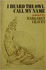 an analysis of the book i heard the owl call my name by margaret craven I heard the owl call my name by margaret craven  the outset of craven's novel , the community, like salmon that navigate the inlets, is on the.