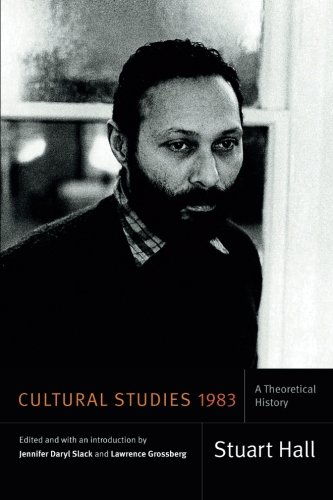 Cultural Studies 1983: A Theoretical History (Stuart Hall: Selected Writings)