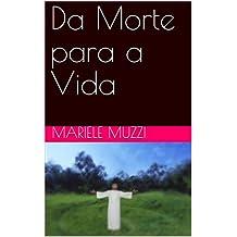 Da Morte para a Vida (Portuguese Edition)