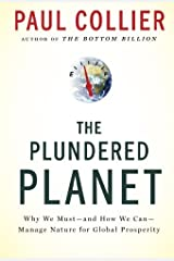 The Plundered Planet: Why We Must-and How We Can-Manage Nature for Global Prosperity Paperback