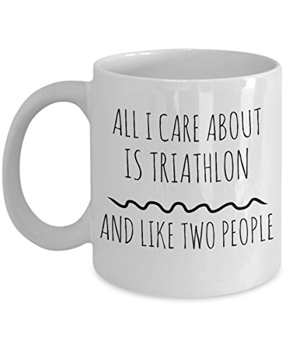 Funny Triathlon Mug - All I Care About Is Triathlon And Like Two People - Triathlon Gift Idea - Run Bike Swim - Unique 11 oz Ceramic Coffee or Tea Cup for Triathlon Competitors (Gb Triathlon)