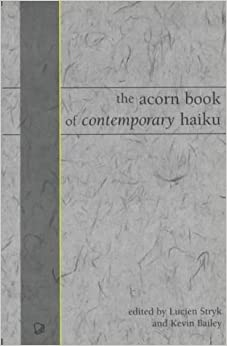 The Acorn Book of Contemporary Haiku by Lucien Stryck (2000-09-06)