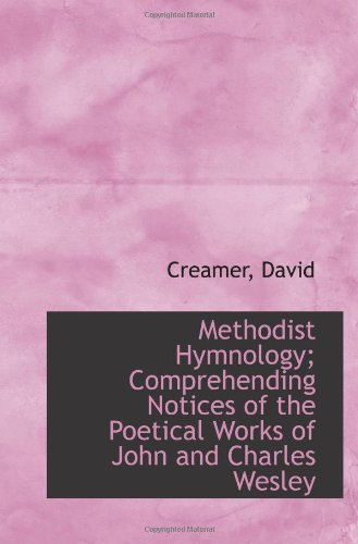 (Methodist Hymnology; Comprehending Notices of the Poetical Works of John and Charles Wesley)