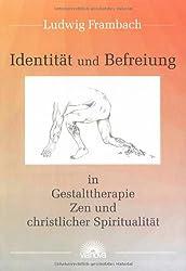 Identität und Befreiung in Gestalttherapie, Zen und christlicher Spiritualität