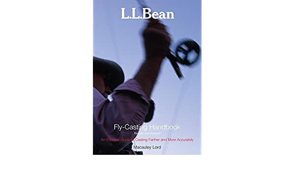 L.L. Bean Fly-Casting Handbook, Revised and Updated (L. L. Bean ...