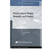 [(Process Use in Theory, Research, and Practice)] [Author: J. Bradley Cousins] published on (August, 2008)