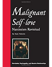 Malignant Self-Love: Narcissism Revisited