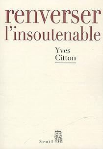 Renverser l'insoutenable par Citton