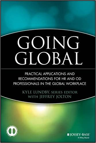 Going global practical applications and recommendations for hr and going global practical applications and recommendations for hr and od professionals in the global workplace 1st edition fandeluxe Images