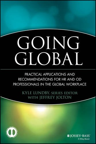 Going Global  Practical Applications And Recommendations For Hr And Od Professionals In The Global Workplace