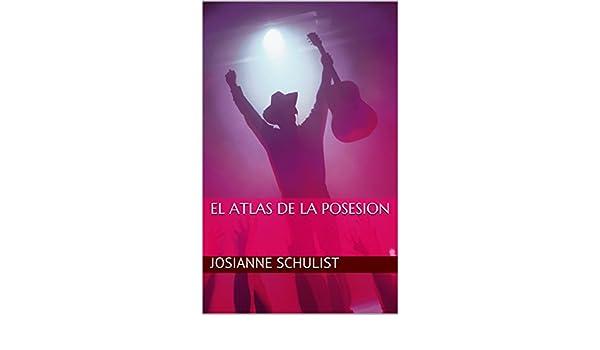 El Atlas de la Posesion (Spanish Edition) - Kindle edition by Josianne Schulist. Literature & Fiction Kindle eBooks @ Amazon.com.