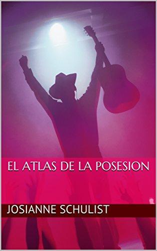 El Atlas de la Posesion (Spanish Edition) by [Schulist, Josianne]