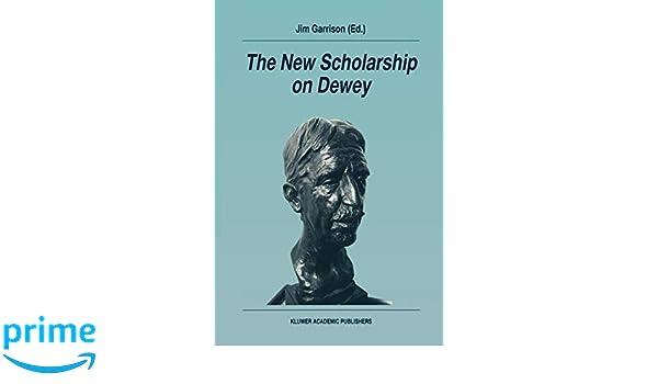 The New Scholarship on Dewey