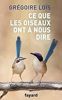 Ce que les oiseaux ont à nous dire, Loïs, Grégoire