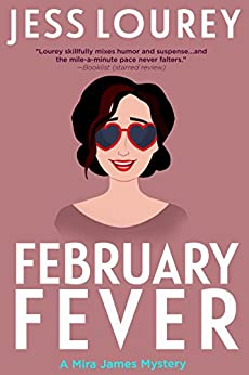 February Fever: Hot and Hilarious (A Mira James Mystery Book 10) by [Lourey, Jess]