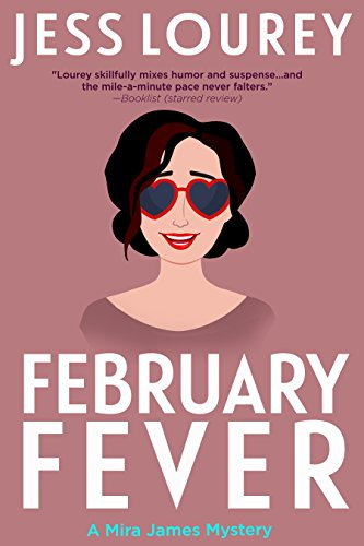 February Fever: Humor and Hijinks (A Mira James Mystery Book 10) by [Lourey, Jess]