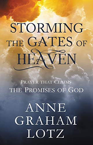 Storming the Gates of Heaven: Prayer that Claims the Promises of - Damascus Gate