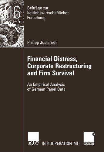 Financial Distress, Corporate Restructuring and Firm Survival: An Empirical Analysis of German Panel Data (Beiträge zur betriebswirtschaftlichen Forschung)