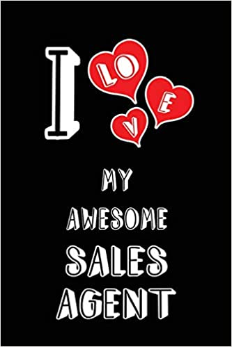 Buy I Love My Awesome Sales Agent: Blank Lined 6x9 Love Your