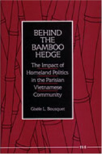 Behind the Bamboo Hedge: The Impact of the Homeland Politics in the Parisian Vietnamese Community by University of Michigan Press
