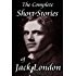 The Complete Short Stories of Jack London (210 stories; all the stories London ever wrote) (Annotated)