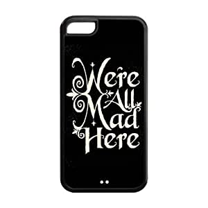 Alice In Wonderland We Are All Mad Here iPhone 5C Case Personalized Durable Printed Back TPU Case for iPhone 5C