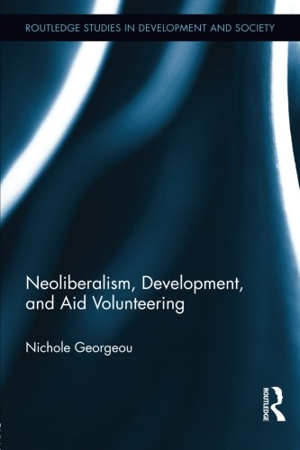 Neoliberalism, Development, and Aid Volunteering by Routledge