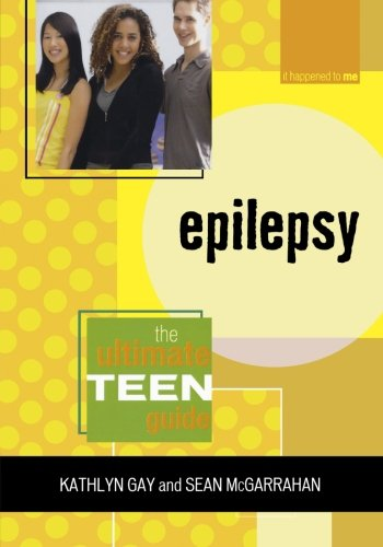 Epilepsy: The Ultimate Teen Guide (It Happened to Me)