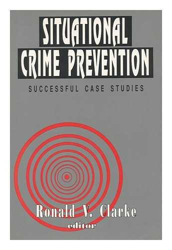 Situational Crime Prevention: Successful Case Studies (Crime Prevention Situational)