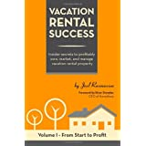 Vacation Rental Success: Insider secrets to profitably own, market, and manage vacation rental property