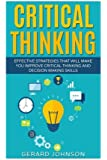 """think smarter critical thinking to improve problem-solving and decision-making skills Start by marking """"critical thinking: proven strategies to improve decision making skills, increase intuition and think smarter"""" as want to read."""