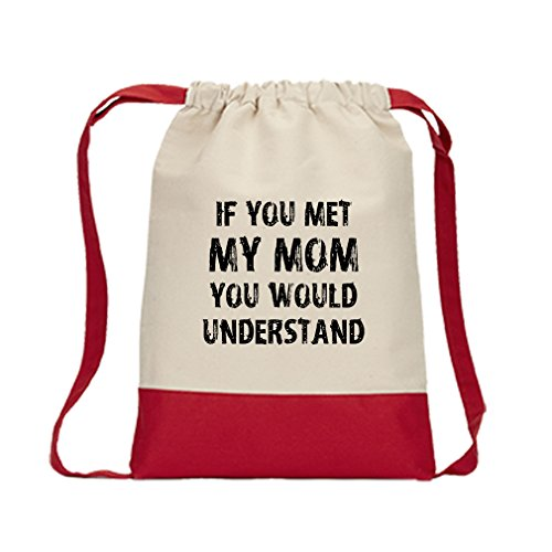 If You Met My Mom You Would Understand Canvas Backpack Color Drawstring Bag – Red