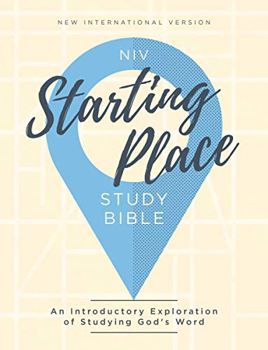 Niv, Starting Place Study Bible, Hardcover, Comfort Print: An Introductory Exploration of Studying God's Word