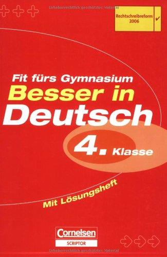 Besser in der Grundschule - Deutsch: 4. Schuljahr - Fit fürs Gymnasium: Übungsbuch mit separatem Lösungsheft (12 S.)