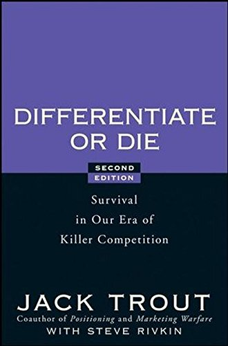 Differentiate or Die: Survival in Our Era of Killer Competition